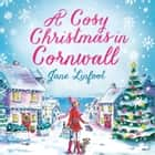 A Cosy Christmas in Cornwall audiobook by