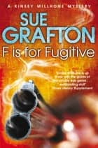 F is for Fugitive ebook by Sue Grafton