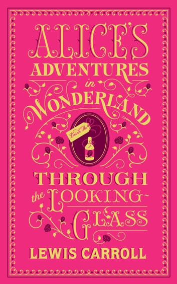 Alice's Adventures in Wonderland and Through the Looking-Glass (Barnes & Noble Collectible Editions) ekitaplar by Lewis Carroll