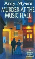 Murder At The Music Hall - (Auguste Didier Mystery 8) ebook by Amy Myers