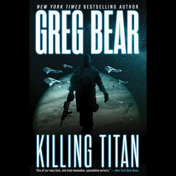 Killing Titan audiobook by Greg Bear
