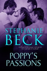 Poppy's Passions ebook by Stephanie Beck