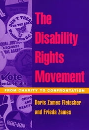 The Disability Rights Movement: From Charity to Confrontation ebook by Zames, Fleischer Doris