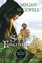 Sempre Te Encontrarei ebook by Megan Maxwell