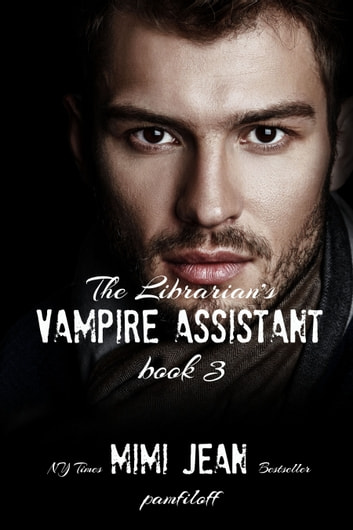 The Librarian's Vampire Assistant, Book 3 ebook by Mimi Jean Pamfiloff
