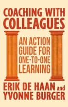 Coaching with Colleagues 2nd Edition - An Action Guide for One-to-One Learning ebook by