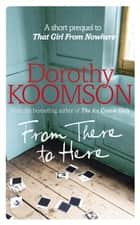 From There to Here ebook by Dorothy Koomson