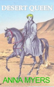 DESERT QUEEN: LADY HESTER STANHOPE - SCANDALOUS WOMEN, #1 ebook by Anna Myers