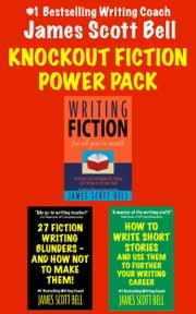 Knockout Fiction Power Pack ebook by James Scott Bell