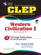 CLEP Western Civilization I - Ancient Near East to 1648 ebook by Robert Ziomkowski,Larissa Taylor