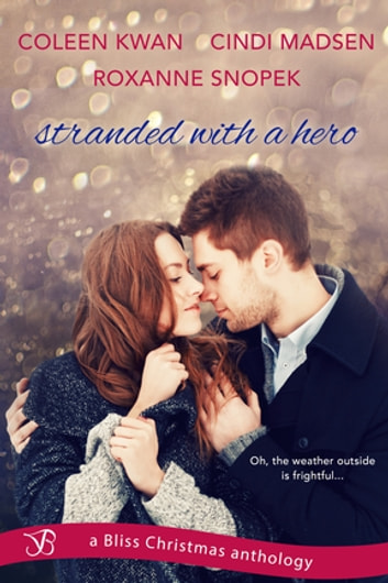 Stranded with a Hero ebook by Coleen Kwan,Cindi Madsen,Roxanne Snopek