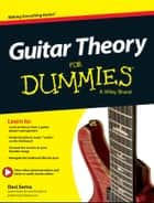 Guitar Theory For Dummies ebook by Desi Serna