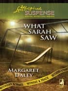 What Sarah Saw ebook by Margaret Daley