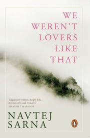 We Weren't Lovers like That ebook by Navtej Sarna