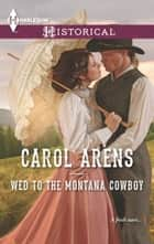 Wed to the Montana Cowboy ebook by Carol Arens