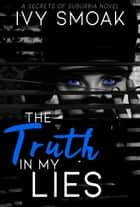 The Truth in My Lies ebook by Ivy Smoak
