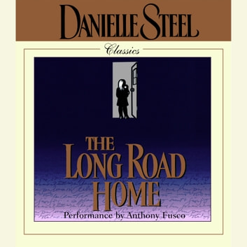 The Long Road Home audiobook by Danielle Steel
