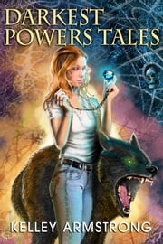 Darkest Powers Tales ebook by Kelley Armstrong
