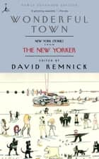 Wonderful Town ebook by David Remnick