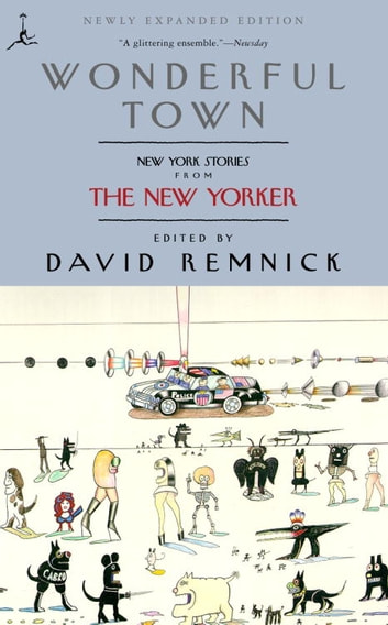 Wonderful Town - New York Stories from The New Yorker ebook by David Remnick
