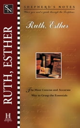 Shepherd's Notes: Ruth and Esther ebook by Robert Lintzenich