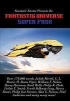 Fantastic Stories Presents the Fantastic Universe Super Pack eBook by Philip K. Dick, Harry Harrison, Frank Belknap Long,...