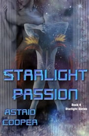 Starlight Passion ebook by Astrid Cooper