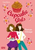 Cupcake Girls - tome 10 : Remue-ménage 電子書籍 by Coco SIMON, Christine BOUCHAREINE