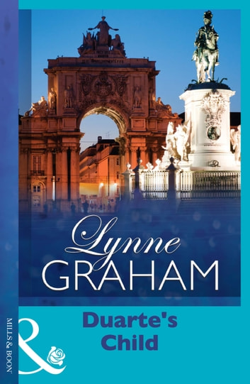 Duarte's Child (Mills & Boon Modern) (Latin Lovers, Book 6) 電子書 by Lynne Graham