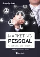 Marketing pessoal: no contexto pós-moderno ebook by Claudio Rizzo