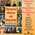 Visionaries Mystics and Stigmatists: Down Through the Ages audiobook by Bob Lord, Penny Lord