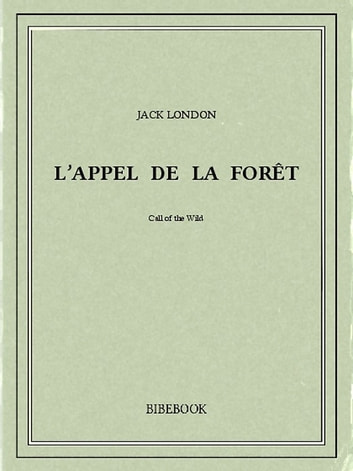 L'appel de la forêt ebook by Jack London