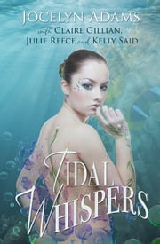Tidal Whispers ebook by Jocelyn Adams,Claire Gillian,Julie Reece