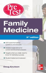 Family Medicine PreTest Self-Assessment And Review, Third Edition - courseload ebook for Family Medicine PreTest Self-Assessment & Review 3/E ebook by Doug Knutson
