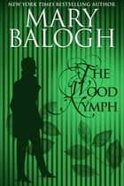 The Wood Nymph ebook by Mary Balogh