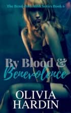 By Blood & Benevolence ebook door Olivia Hardin