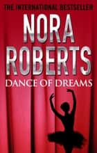 Dance of Dreams ebook by Nora Roberts