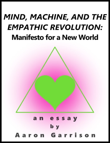 Mind machine and the empathic revolution manifesto for a new mind machine and the empathic revolution manifesto for a new world ebook by fandeluxe Gallery