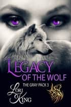 Legacy Of The Wolf ebook by