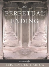 The Perpertual Ending ebook by Kristen den Hartog