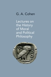 Lectures on the History of Moral and Political Philosophy ebook by Jonathan Wolff,G. A. Cohen
