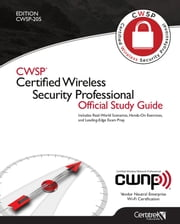 CWSP® Certified Wireless Security Professional Official Study Guide - CWSP-205 ebook by Tom Carpenter