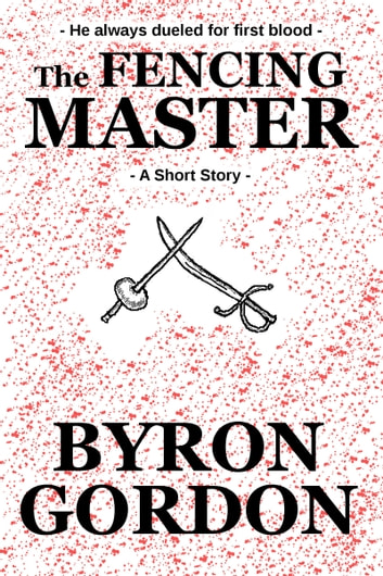 The Fencing Master ebook by Byron Gordon