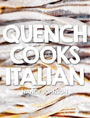 Quench Cooks Italian ebook by Nancy Johnson