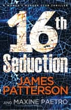 16th Seduction - A heart-stopping disease - or something more sinister? (Women's Murder Club 16) ebook by James Patterson