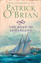 The Road to Samarcand ebook by Patrick O'Brian