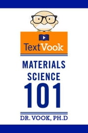 Materials Science 101: The TextVook ebook by Dr. Vook Ph.D