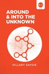 Around And Into The Unknown ebook by Hillary Savoie
