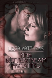 Pink Buttercream Frosting ebook by Lissa Matthews