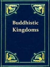 A Record of Buddhistic Kingdoms - Being an Account by the Chinese Monk Fa-Hien of his Travels in India and Ceylon (A.D. 399-414) in Search of the Buddhist Books of Discipline ebook by James Legge, Translator